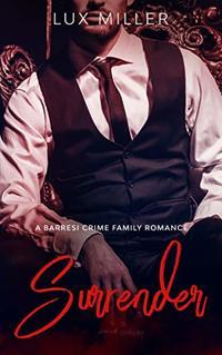 Surrender: A Barresi Crime Family Romance