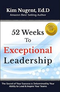 52 Weeks to Exceptional Leadership