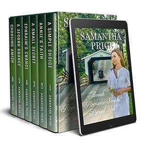 Amish Romance Secrets BOXED SET Books 1 - 6: A Simple Choice: Annie's Faith: A Small Secret: Ephraim's Chance: A Second Chance: Choosing Amish