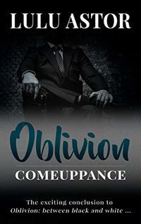 Oblivion: comeuppance - Published on Aug, 2018