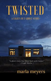 Twisted (A Ghost Story): Lights Out Series - Book 1 - Published on Oct, 2017