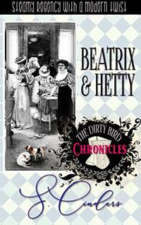 The Dirty Bird Chronicles: Beatrix & Hetty: Book 6