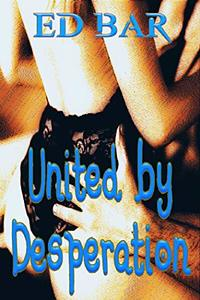 United by Desperation