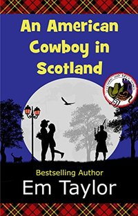 An American Cowboy in Scotland (Stetsons and Kilts Series Book 1) - Published on Jun, 2015