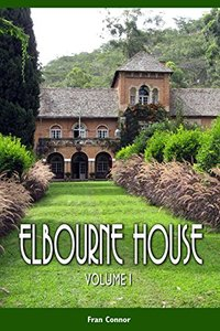 Elbourne House: Volume 1