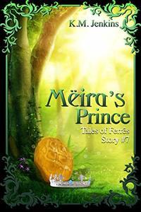 Mëira's Prince (Tales of Ferrês Book 7) - Published on Mar, 2019