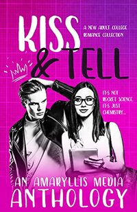Kiss & Tell: a limited edition new adult college romance collection (Limited Edition Romance Collections)