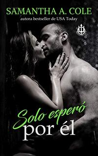 Solo esperó por él (Seguridad Trident nº 3) (Spanish Edition)