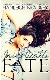 Inexplicable Fate: Hanleigh's London (The Fate Series Book 2) - Published on Mar, 2019