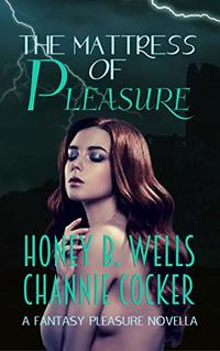 Mattress of Pleasure (Fantasy Pleasure Book 2) - Published on Jul, 2020