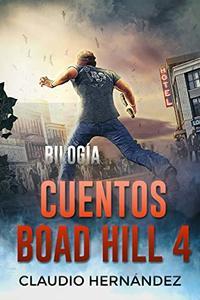 Bilogía Cuentos Boad Hill 4 (Llega la cosa del trigo | El que viene por detrás): Thriller Psicológico | Intriga | Suspense | Misterio | Paranormal (Spanish Edition)