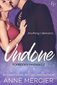 Undone (Forbidden Fantasies Book 2)