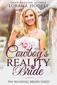 The Cowboy's Reality Bride: (A Clean and Wholesome Romance) (Blushing Brides Book 1)