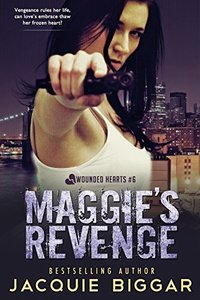 Maggie's Revenge: Wounded Hearts- Book 6 - Published on Dec, 2017