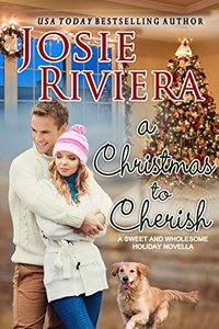 A Christmas To Cherish: A Sweet and Wholesome Christian Novella (Cherish Series Book 2) - Published on Jul, 2018
