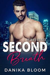 Second Breath: A steamy, opposites attract romance - Published on Aug, 2020
