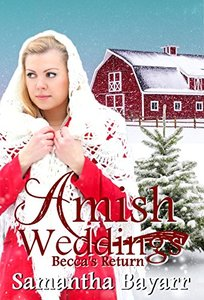 Amish Weddings: Amish Romance: Becca's Return (Amish Wedding Romance Book 5)