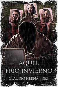 Aquel frío invierno: Llega el final (Spanish Edition)