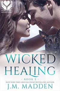 Wicked Healing (Helping Hands, Healing Hearts Book 2)