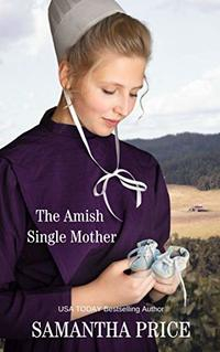 The Amish Single Mother: Amish Romance (Amish Misfits Book 4) - Published on Jun, 2017