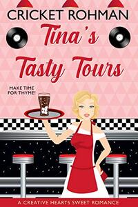 Tina's Tasty Tours (A Creative Hearts Sweet Romance) - Published on Oct, 2020