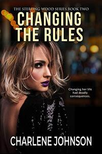 Changing the Rules (The Sterling Woods Series Book 2) - Published on Jan, 2021