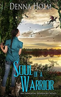 Soul of a Warrior (Immortal Warriors Book 1)