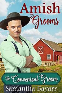 The Convenient Groom: Amish Grooms (Amish Ever After Book 3)