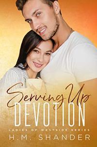 Serving Up Devotion (Ladies of Westside Book 2)