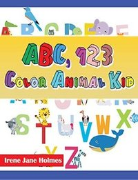 ABC 123 COLOR ANIMAL KID: THE JOURNEY THROUGH THE FOREST - Published on Apr, 2016