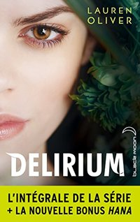 L'intégrale de la série Delirium (Black Moon) (French Edition)