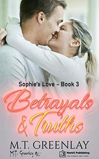 Betrayals & Truths (Sophie's Love Book 3)