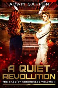 A Quiet Revolution: The Cassidy Chronicles Volume 4 - Published on Apr, 2021