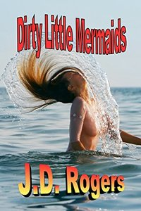 Dirty Little Mermaids: she's a mermaid, a detective, and a whole lot of trouble (Low Campbell Adventures Book 1) - Published on Aug, 2016