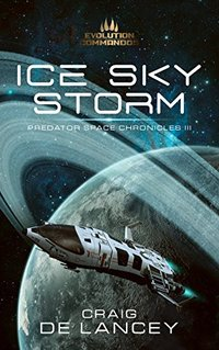Ice Sky Storm (Predator Space Chronicles Book 3)
