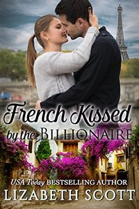 French Kissed by the Billionaire (Kissed Series)