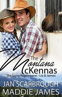 The Montana McKennas: The Long Road Home (The Montana Ranchers Book 1) - Published on Mar, 2015