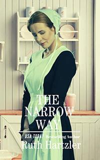 The Narrow Way: Amish Romance (The Amish Millers Get Married Book 3) - Published on Dec, 2018