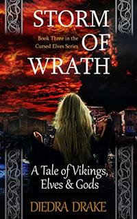 Storm of Wrath: A Tale of Vikings, Elves and Gods (The Cursed Elves Book 3) - Published on May, 2020