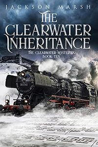 The Clearwater Inheritance (The Clearwater Mysteries Book 10) - Published on Jun, 2021