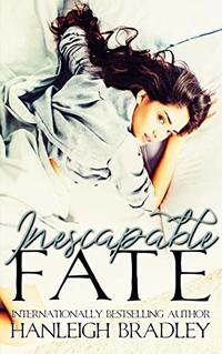 Inescapable Fate: Hanleigh's London (The Fate Series Book 1) - Published on Apr, 2018