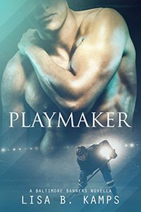 Playmaker: A Baltimore Banners Intermission Novella (The Baltimore Banners Book 0)