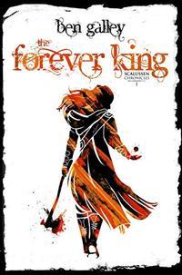 The Forever King: Scalussen Chronicles 1 (Emaneska Series Book 6)