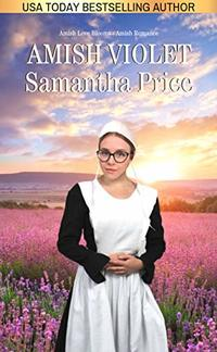 Amish Violet (New and Lengthened Edition): Amish Romance (Amish Love Blooms Book 5)