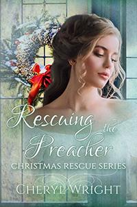 Rescuing the Preacher (Christmas Rescue Book 1)