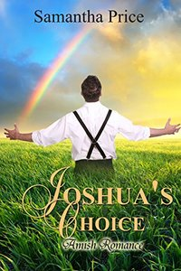 Joshua's Choice: Amish Romance (Seven Amish Bachelors Book 3)