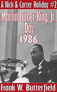 Martin Luther King, Jr., Day, 1986 (A Nick & Carter Holiday Book 2) - Published on Jan, 2020