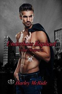 Underboss Raphael (Cosa Nostra Book 2)