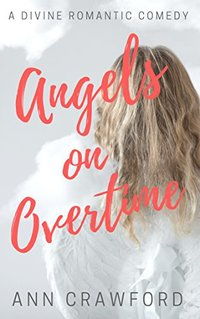 Angels on Overtime: A Divine Romantic Comedy