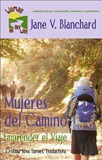 Mujeres del Camino: Emprender el Viaje (Spanish Edition)